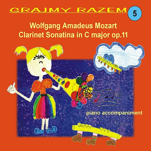 Piano Accompaniments for Wolfgang Amadeus Mozart Clarinet Sonatina in C major op.11 de Let's Play Together