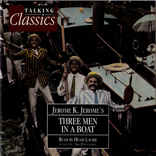 Jerome: Three Men In A Boat de Hugh Laurie