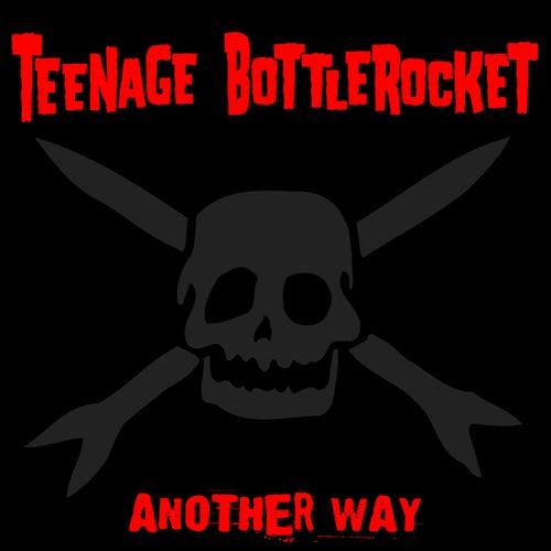 Another Way (Deluxe Edition) de Teenage Bottlerocket