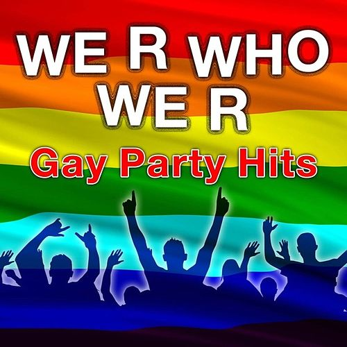 We R Who We R - Gay Party Hits by CDM Project