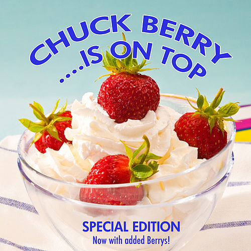 Chuck Berry Is On Top (Special Edition) by Chuck Berry