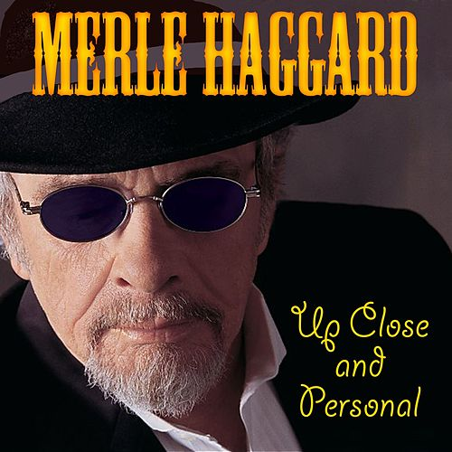 Up Close And Personal de Merle Haggard