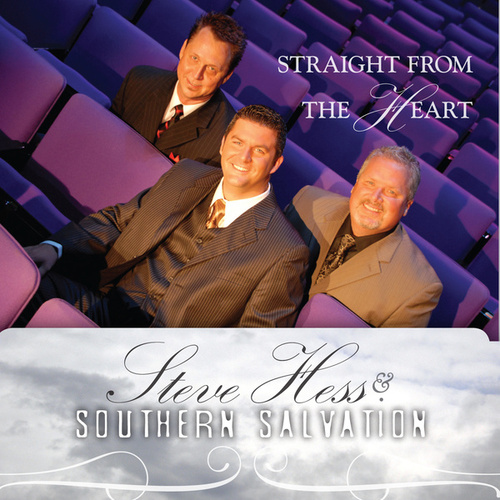 Straight From The Heart by Steve Hess And Southern Salvation