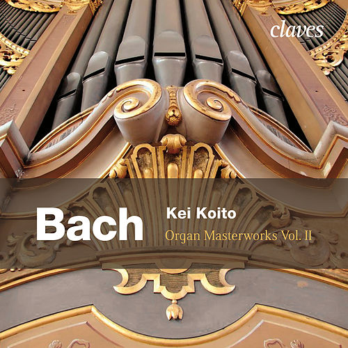 J.S Bach - Organ Masterworks Vol. 2 by Kei Koito