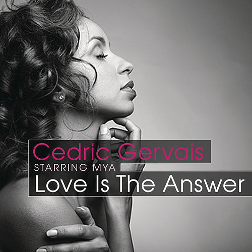 Love Is The Answer von Cedric Gervais