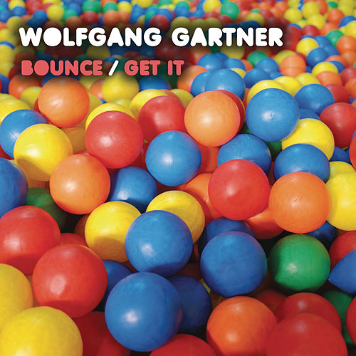 Bounce / Get It von Wolfgang Gartner
