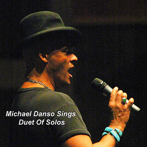 Duet Of Solos by Michael Danso