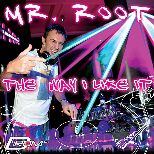 The Way I Like It (Mixed by Mr. Root) by Various Artists