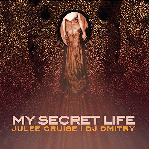 My Secret Life by Julee Cruise