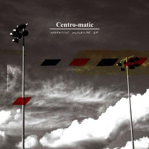 Operation Motorcide de Centro-Matic