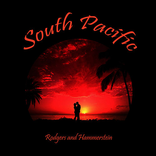 South Pacific (Original Soundtrack) by Richard Rodgers and Oscar Hammerstein