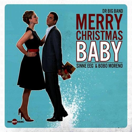 Merry Christmas Baby (feat. Sinne Eeg & Bobo Moreno) von DR Big Band