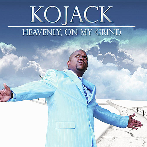 Heavenly, On My Grind van Kojack
