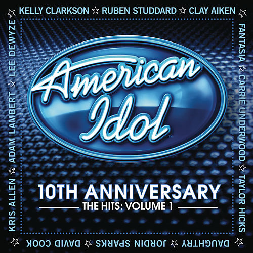 10th Anniversary - The Hits - Volume 1 by American Idol