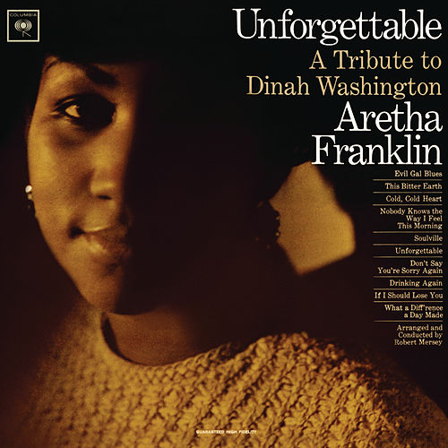 Unforgettable: A Tribute To Dinah Washington by Aretha Franklin