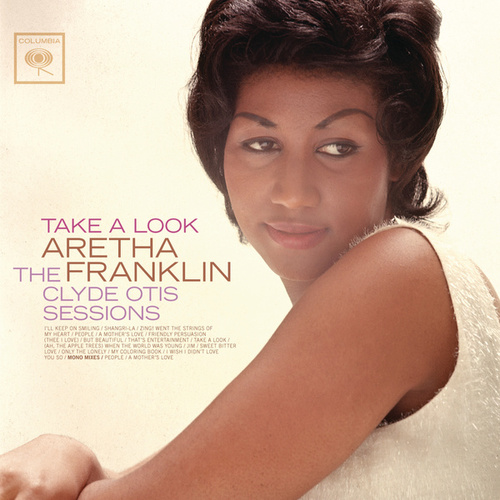Take A Look: The Clyde Otis Sessions by Aretha Franklin