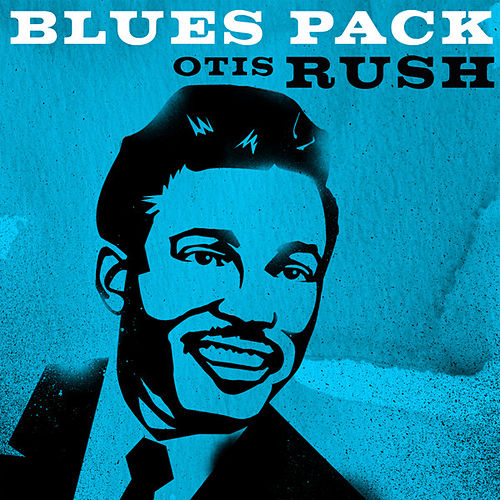 Blues Pack - Otis Rush by Otis Rush