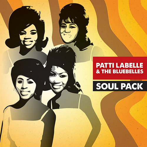 Soul Pack - Patti Labelle & The Bluebelles - EP by Patti Labelle & The Bluebelles
