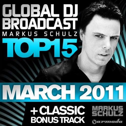 Global DJ Broadcast Top 15 - March 2011 von Various Artists