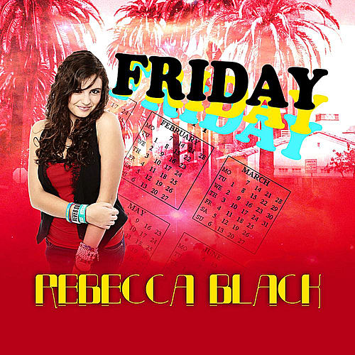 Friday by Rebecca Black