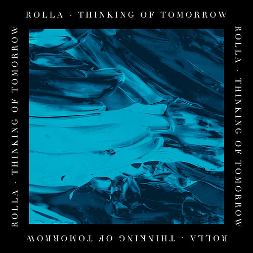 Thinking of Tomorrow by Rolla