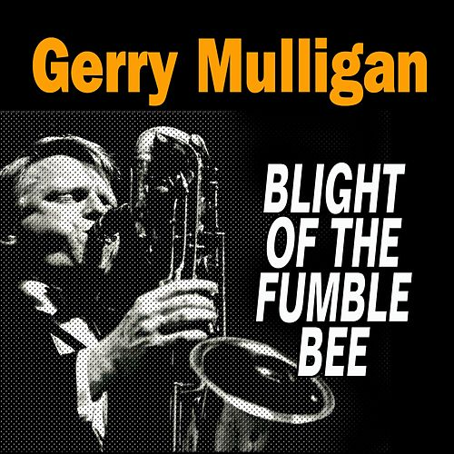 Blight of the Fumble Bee de Gerry Mulligan