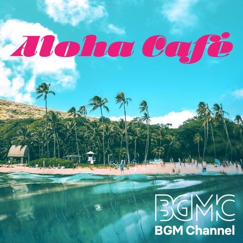 Aloha Cafe de BGM channel
