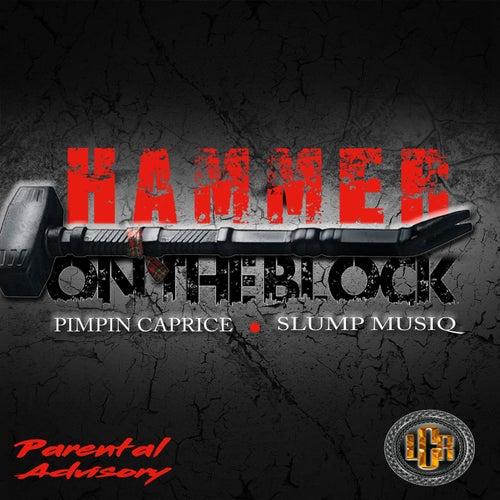 Hammer On The Block (feat. Slump Musiq) by Pimpin Caprice