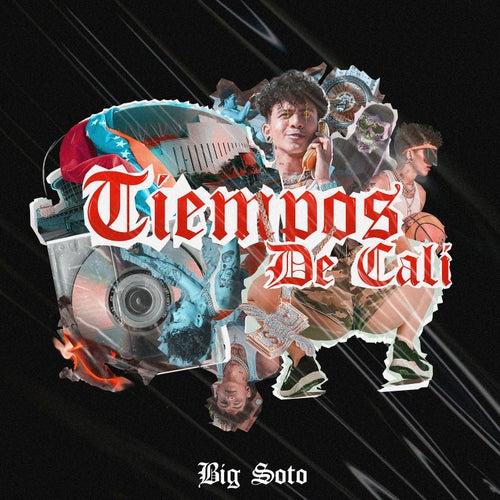 Tiempos de Cali de Big Soto