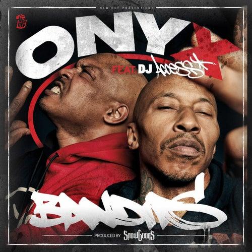 Bandits by Onyx