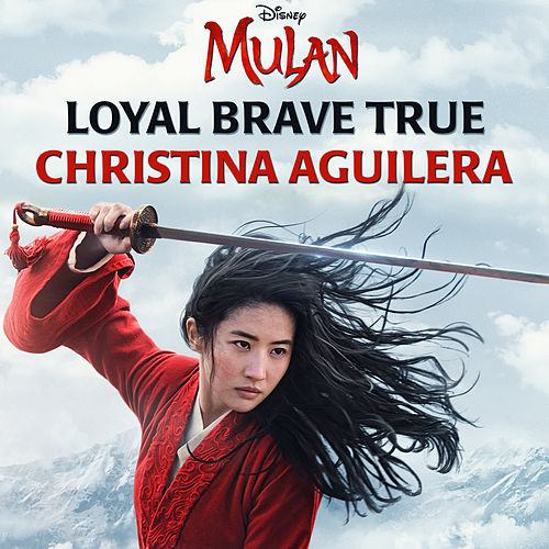 Loyal Brave True (From 'Mulan') by Christina Aguilera