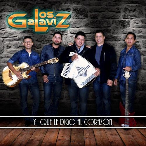 Y Que Le Digo al Corazòn by Los Galaviz