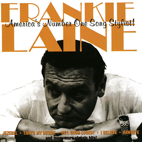 America's Number One Song Stylist! by Frankie Laine