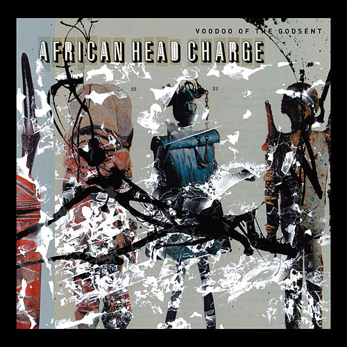 Voodoo Of The Godsent by African Head Charge