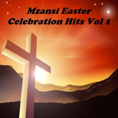 Mzansi Easter Celebration Hits Vol 1 von VARIOUS