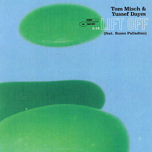 Lift Off (feat. Rocco Palladino) by Tom Misch & Yussef Dayes