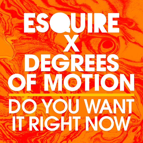 Do You Want It Right Now by Esquire