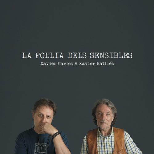La Follia dels Sensibles de Xavier Carles & Xavier Batllés
