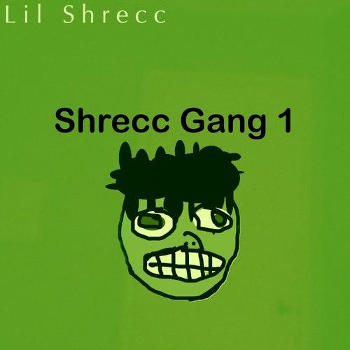 Shrecc Gang von Lil Shrecc