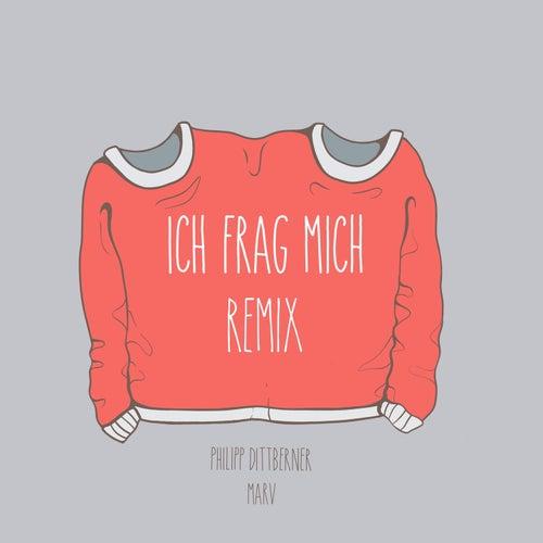 Ich frag mich (4K Remix) by Marv Philipp Dittberner