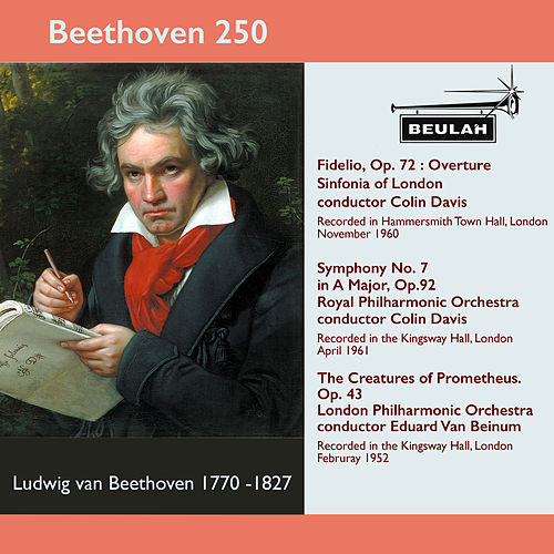 Beethoven 250 Fidelio Overture, Symphony No.7, the Creatures of Prometheus by Sir Colin Davis