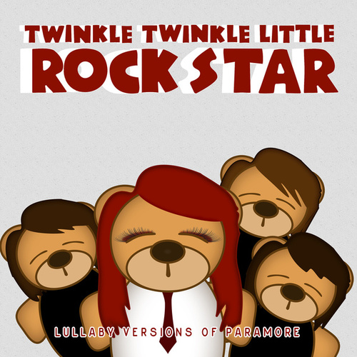 Lullaby Versions of Paramore by Twinkle Twinkle Little Rock Star