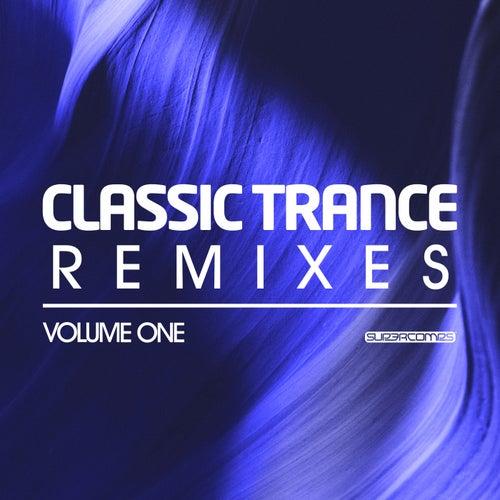 Classic Trance Remixes Vol. 1 van Various Artists