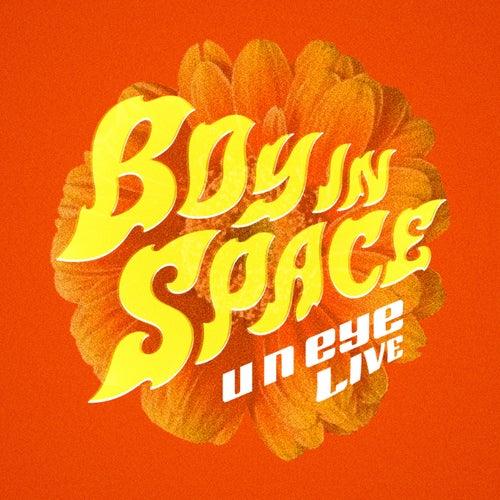 u n eye (Live) by Boy In Space