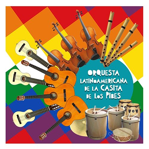 Orquesta Latinoamericana de la Casita de los Pibes von Orquesta Latinoamericana de la Casita de los Pibes