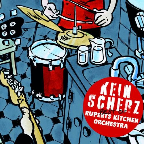 Kein Scherz von Ruperts Kitchen Orchestra