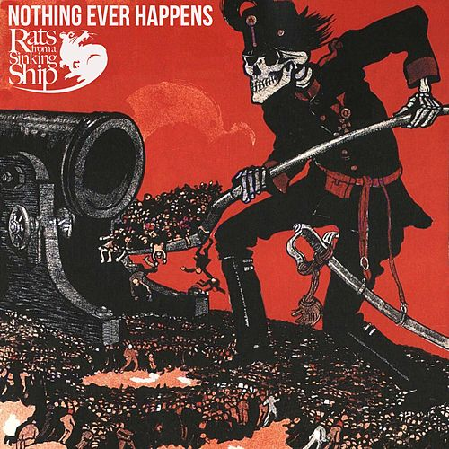 Nothing Ever Happens de Rats From A Sinking Ship
