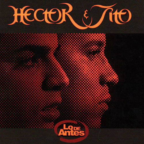 Lo de Antes de Hector & Tito