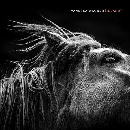 Inland by Vanessa Wagner