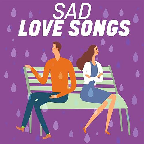 Sad Love Songs by Various Artists